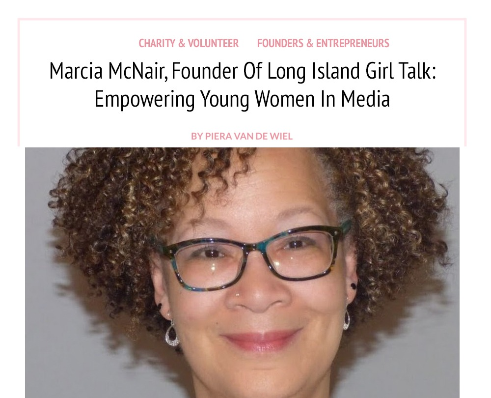 Marcia McNair, Founder Of Long Island Girl Talk- Empowering Young Women In Media