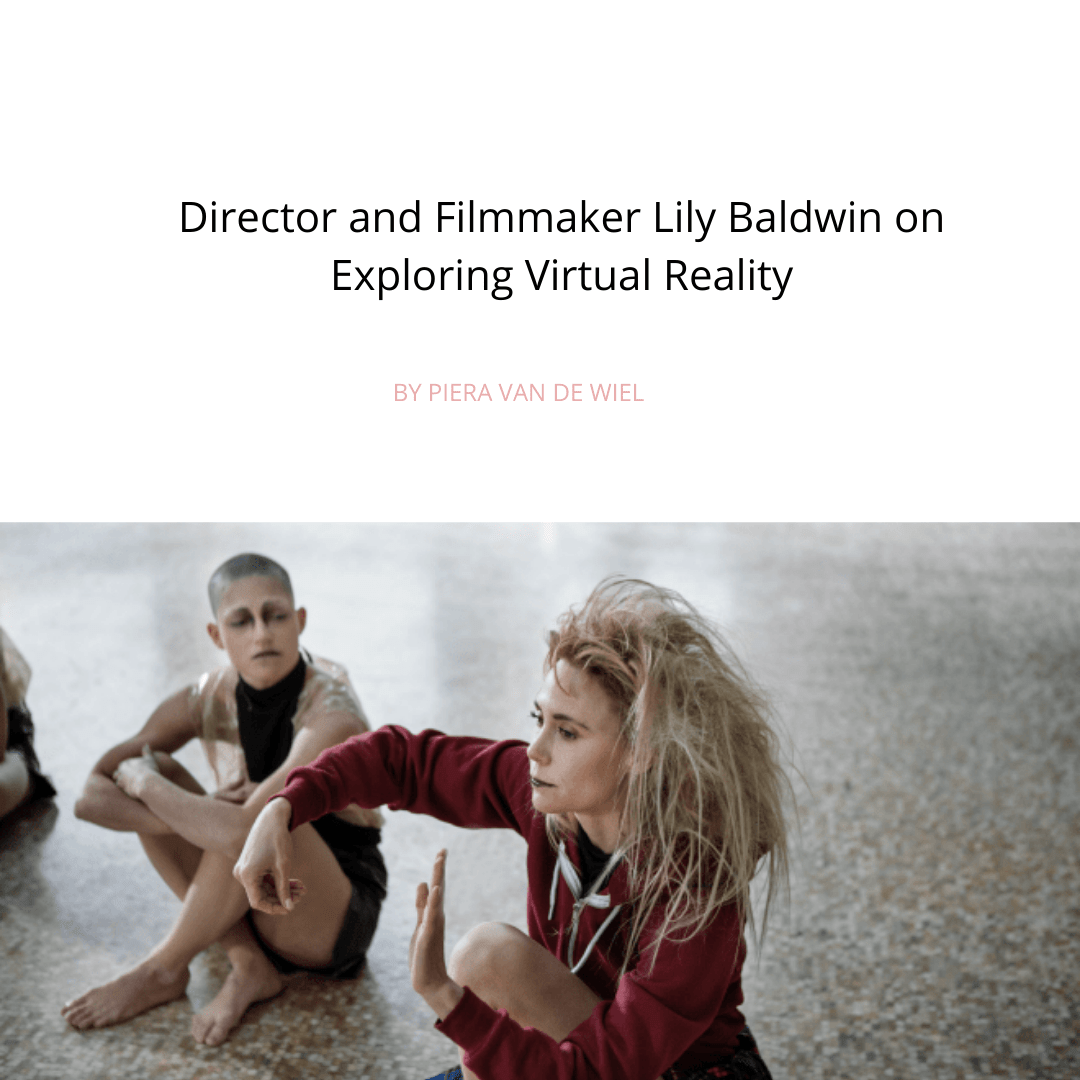 Director and Filmmaker Lily Baldwin on Exploring Virtual Reality