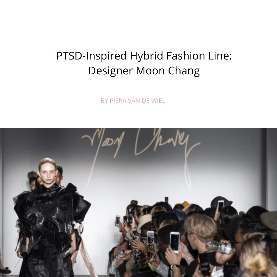 PTSD-Inspired Hybrid Fashion Line: Designer Moon Chang